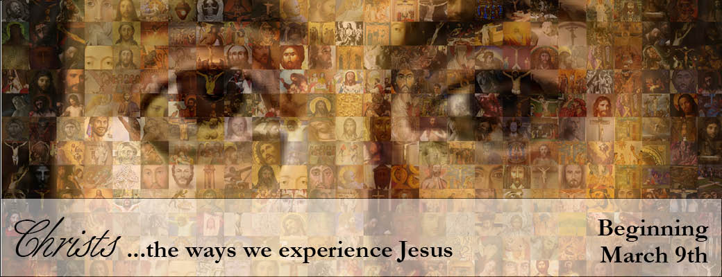 Christs: The Ways We Experience Jesus